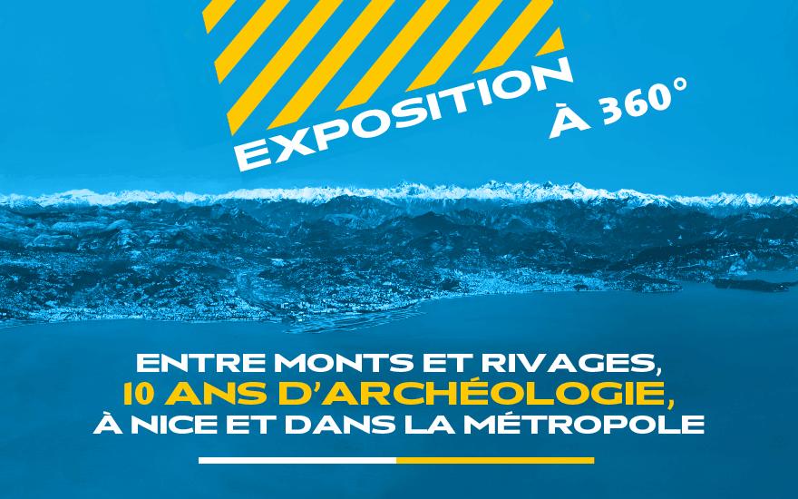 Entre monts et rivages à 360°, 10 ans d'archéologie à Nice et dans la Métropole