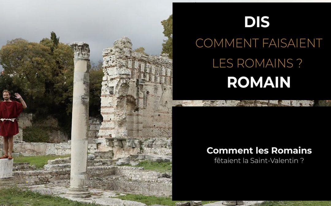 Dis Romain, comment les Romains fêtaient la saint Valentin