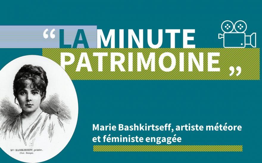 La minute patrimoine: Marie Bashkirtseff, artiste météore et féministe engagée
