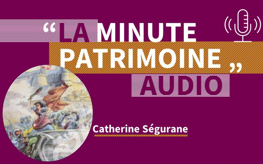 Catherine Ségurane, mythe ou réalité ?