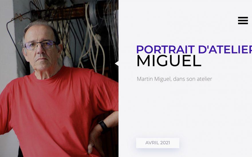 Portrait d'Atelier : Martin Miguel