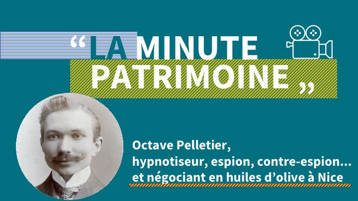 Octave Pelletier, hypnotiseur, espion, contre-espion… et négociant en huiles d'olive à Nice